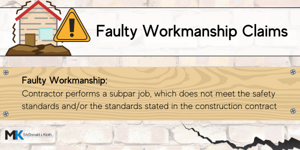 McDonald & Kloth, LLC can help you with your faulty workmanship claims