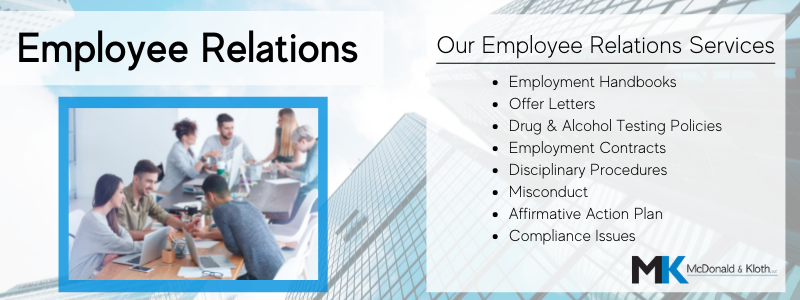 McDonald & Kloth, LLC offers many different items within their employee relations services